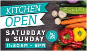 Kitchen Open All Day Saturday & Sunday